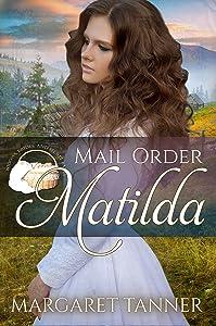 Mail Order Matilda (Widows, Brides, and Secret Babies #18)