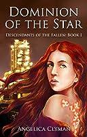 Dominion of the Star (Descendants of the Fallen Book 1)