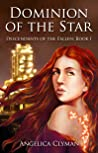 Dominion of the Star (Descendants of the Fallen Book 1)