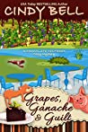 Grapes, Ganache and Guilt (Chocolate Centered Mystery #18)