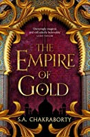 The Empire of Gold (The Daevabad Trilogy, #3)