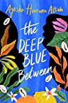 The Deep Blue Between by Ayesha Harruna Attah