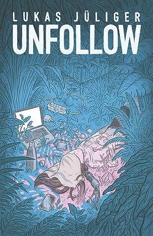 Unfollow by Lukas Jüliger