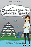 The Daydreamer Detective Braves The Winter (Miso Cozy Mystery #2)