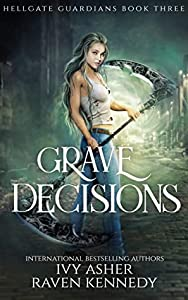 Grave Decisions (Hellgate Guardians, #3)