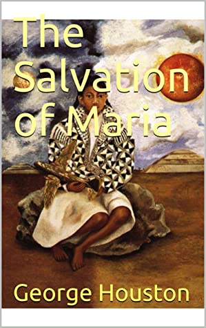 The Salvation of Maria (Historical Fiction)