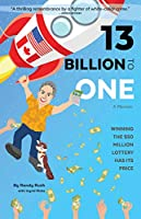 13 Billion to One: A Memoir: Winning the $50 Million Lottery Has Its Price