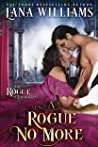 A Rogue No More (The Rogue Chronicles Book 3)