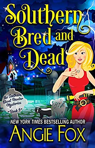 Southern Bred and Dead (Southern Ghost Hunter Mysteries, #9)