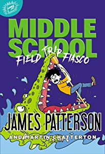 Field Trip Fiasco (Middle School #13)