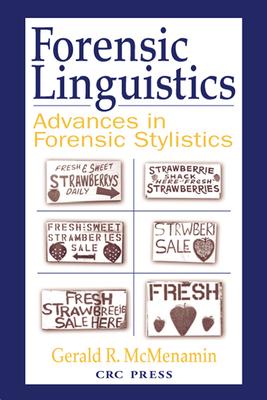 Forensic Linguistics Advances In Forensic Stylistics By Gerald R Mcmenamin