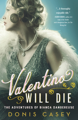 Valentino Will Die (The Adventures of Bianca Dangereuse, #2)