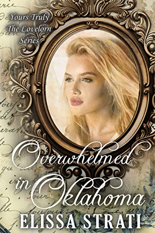 Overwhelmed in Oklahoma (Yours Truly: The Lovelorn Book 9)