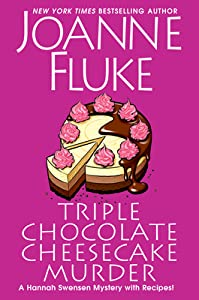 Triple Chocolate Cheesecake Murder (Hannah Swensen, #27)