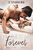 Promise Me Forever (Nick & Holly, #2)