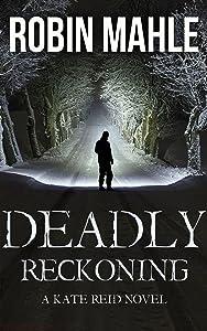Deadly Reckoning (Kate Reid #8)