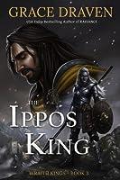 The Ippos King (Wraith Kings, #3)