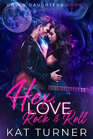 Hex, Love, and Rock & Roll (Coven Daughters #1)