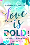 Love is Bold - Du gibst mir Mut (Love is #2)