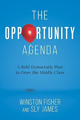 The Opportunity Agenda: A Bold Democratic Plan to Grow the Middle Class