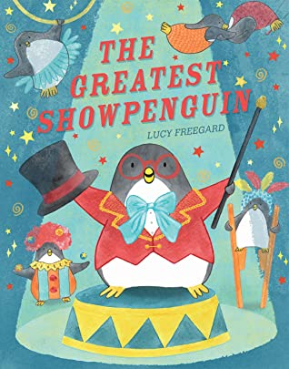The Greatest Showpenguin by Lucy Freegard