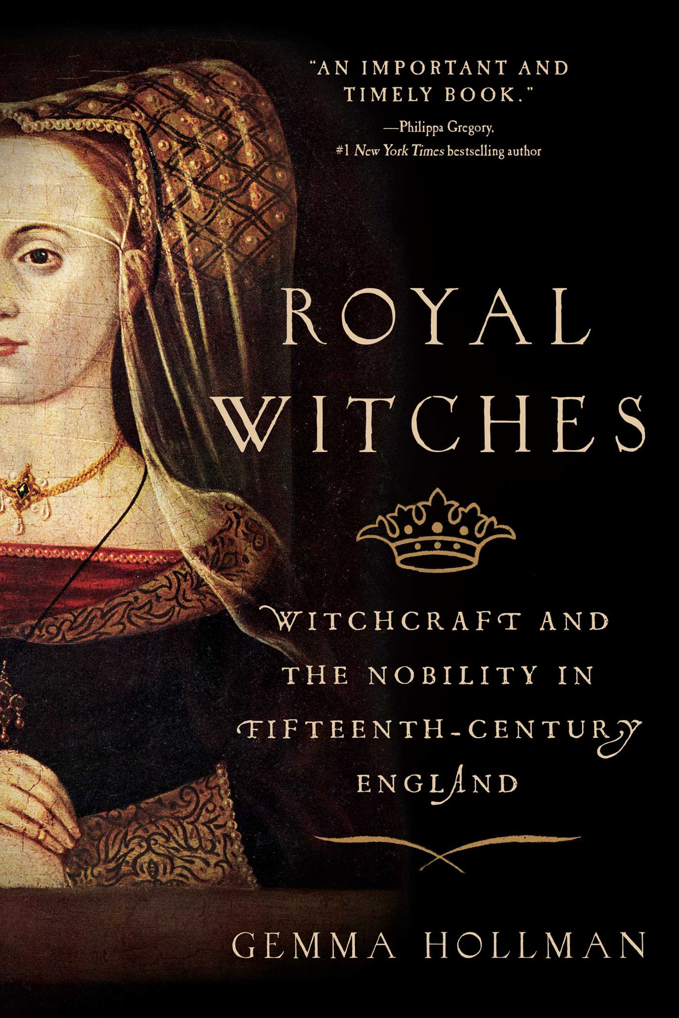 Royal Witches Witchcraft and the Nobility in FifteenthCentury EnglandbyGemma Hollman