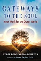 Gateways to the Soul: Inner Work for the Outer World