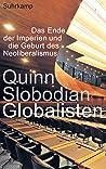 Globalisten: Das Ende der Imperien und die Geburt des Neoliberalismus