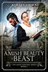 Amish Beauty and the Beast (The Amish Fairytale #2)