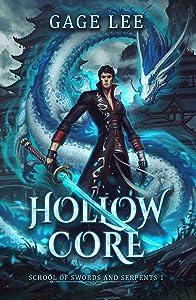 Hollow Core (School of Swords and Serpents, #1)
