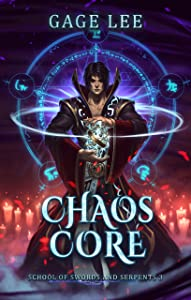 Chaos Core (School of Swords and Serpents, #3)