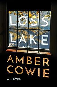 Loss Lake: A Novel