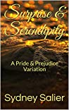 Surprise & Serendipity: A Pride & Prejudice Variation