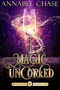 Magic Uncorked (Midlife Magic Cocktail Club #1)