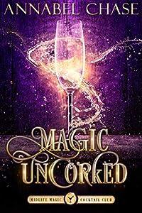 Magic Uncorked (Midlife Magic Cocktail Club #1)