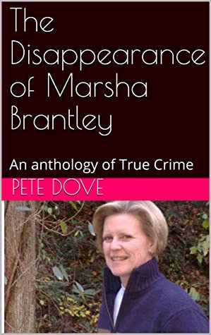 The Disappearance of Marsha Brantley: An anthology of True Crime