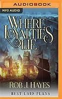 Where Loyalties Lie (Best Laid Plans #1)