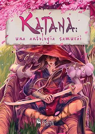 Katana: una antología samurái