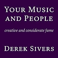 Your Music and People: creative and considerate fame