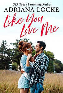 Like You Love Me (Honey Creek #1)