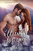I'll Wait for You (Change of Heart #2)