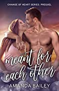 Meant for Each Other (Change of Heart, #0.5)