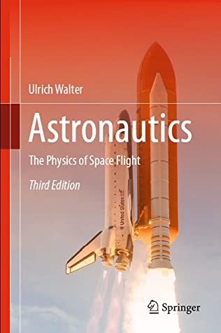 Astronautics: The Physics of Space Flight