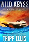 Wild Abyss (Tyson Wild Thriller #18) ebook review