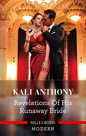 Revelations Of His Runaway Bride by Kali Anthony