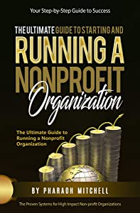The Ultimate Guide To Starting and Running a Nonprofit Organization