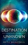 Destination Unknown by Beth Worsdell