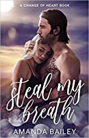 Steal My Breath (A Change of Heart Book)