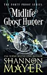 Midlife Ghost Hunter (Forty Proof, #4)