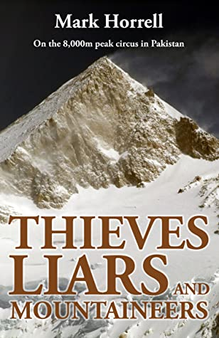 Thieves, Liars and Mountaineers: On the 8,000m peak circus in Pakistan
